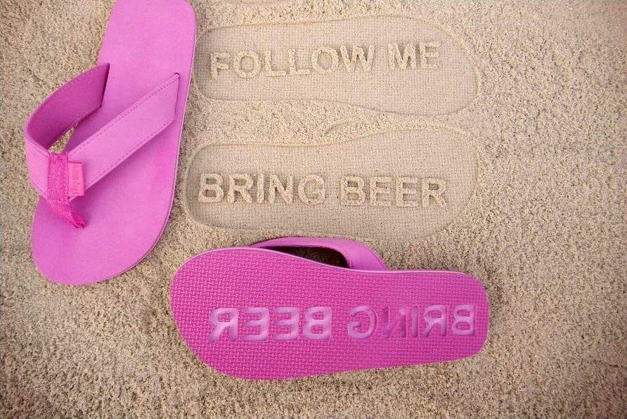 Follow me bring beer flip flops
